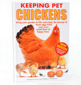 Keeping Pet Chickens by Johannes Paul and William Windham