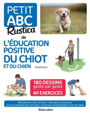 Petit ABC Rustica de l'éducation positive du chiot et du chien par Chloé Fesch